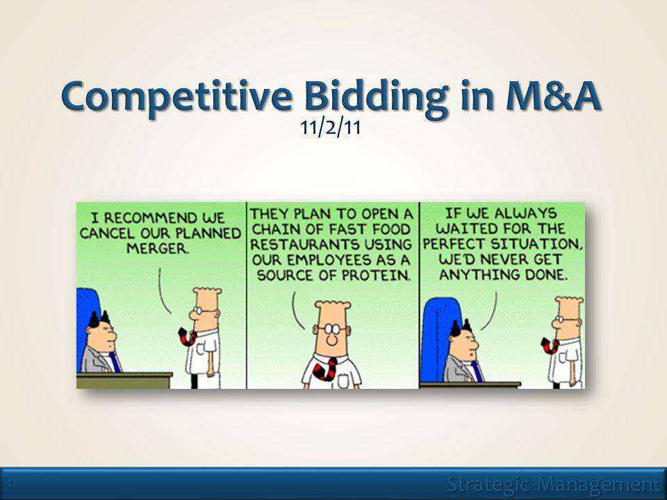 12 1.Bidders develop estimates of the target's value based on imperfect information.
