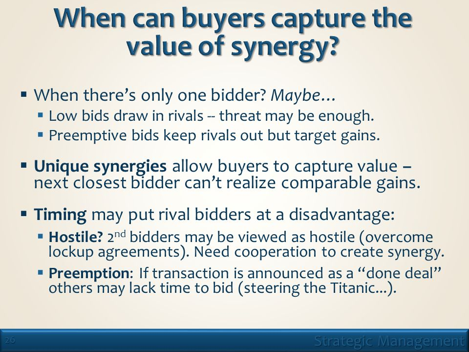 26 Strategic Management  When there's only one bidder.