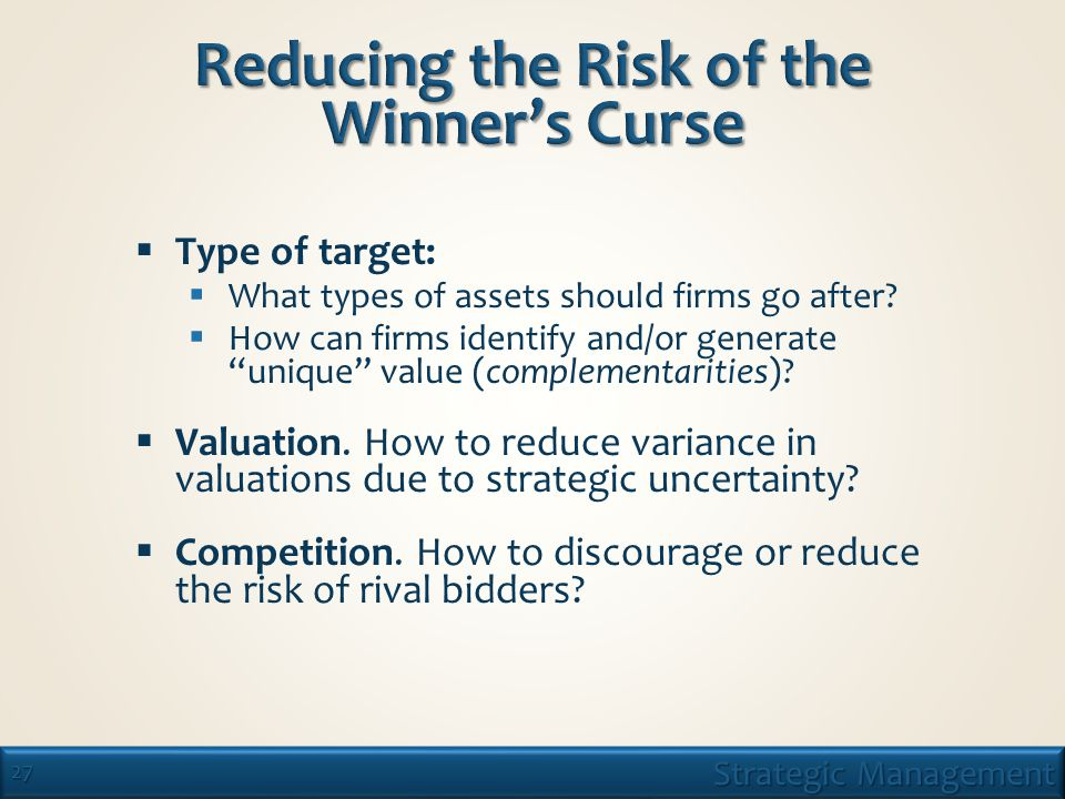 27 Strategic Management  Type of target:  What types of assets should firms go after.