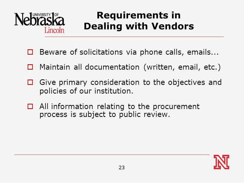 23 Requirements in Dealing with Vendors  Beware of solicitations via phone calls, emails...