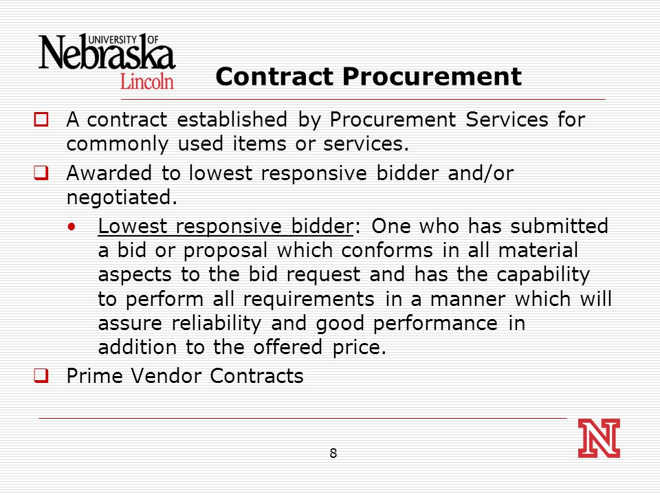 8 Contract Procurement  A contract established by Procurement Services for commonly used items or services.