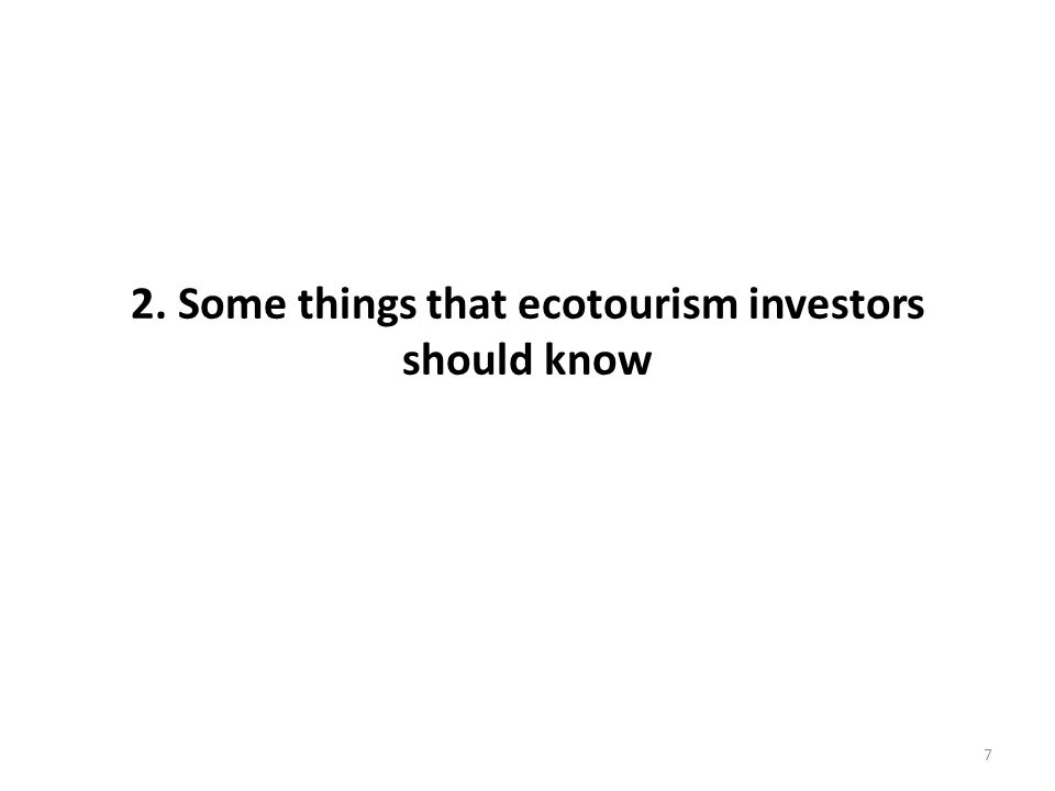 2. Some things that ecotourism investors should know 7