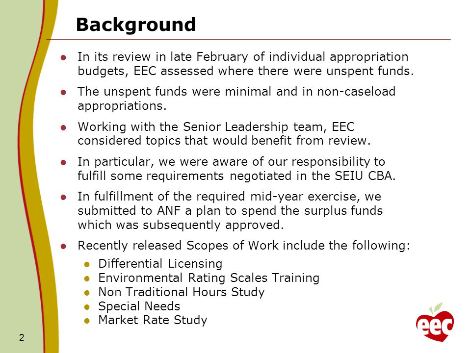 Background In its review in late February of individual appropriation budgets, EEC assessed where there were unspent funds.