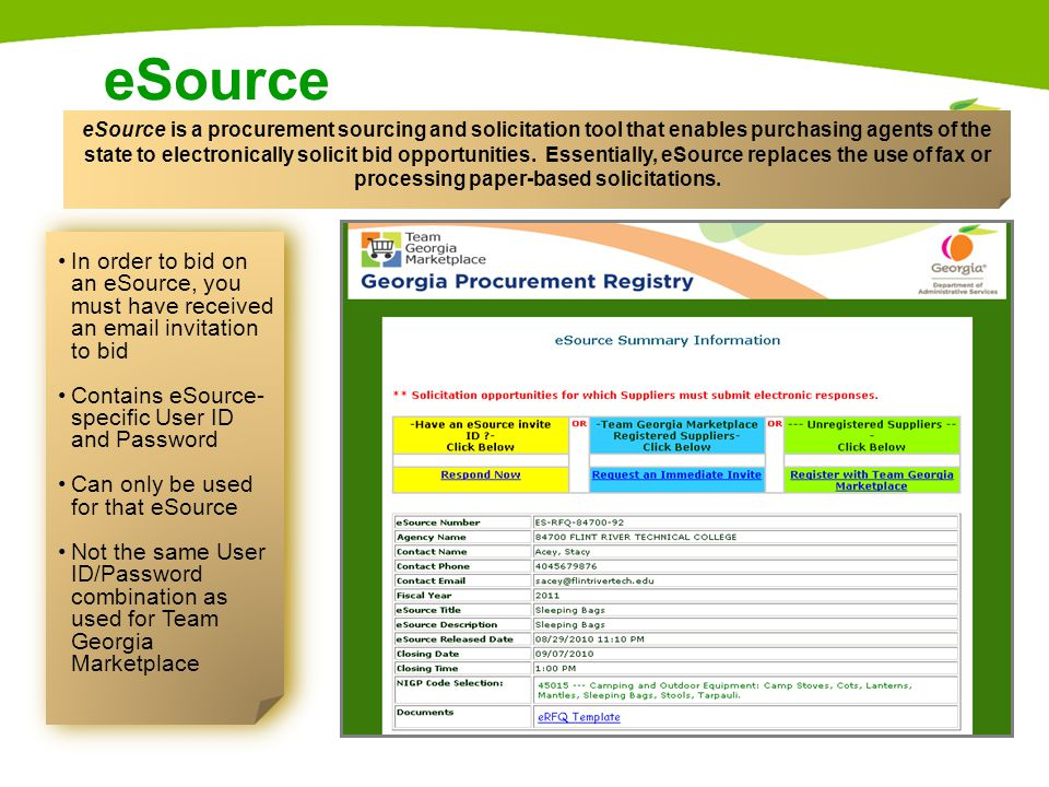 9 eSource In order to bid on an eSource, you must have received an email invitation to bid Contains eSource- specific User ID and Password Can only be used for that eSource Not the same User ID/Password combination as used for Team Georgia Marketplace In order to bid on an eSource, you must have received an email invitation to bid Contains eSource- specific User ID and Password Can only be used for that eSource Not the same User ID/Password combination as used for Team Georgia Marketplace eSource is a procurement sourcing and solicitation tool that enables purchasing agents of the state to electronically solicit bid opportunities.