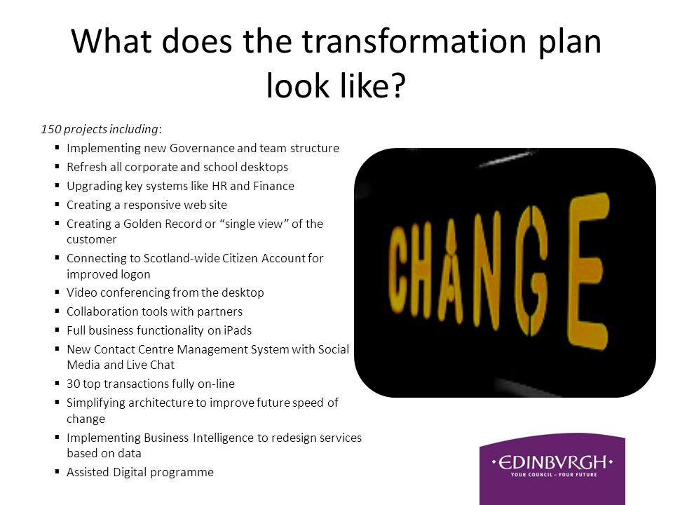What does the transformation plan look like.
