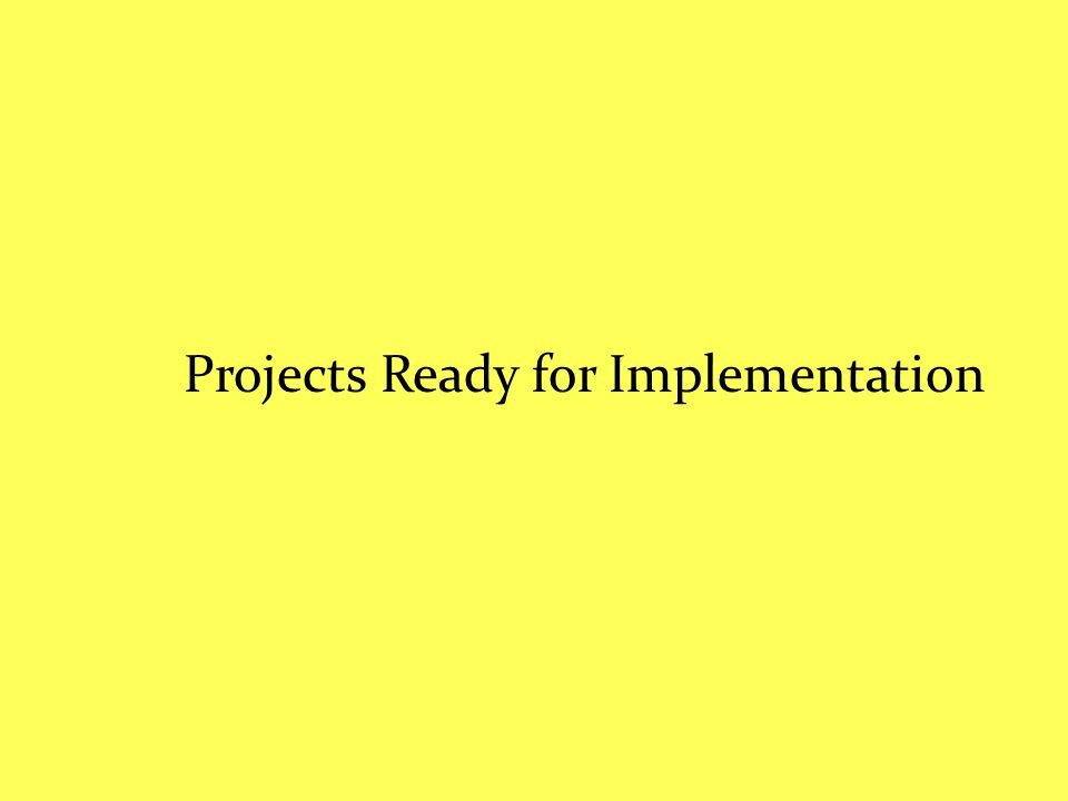 Projects Ready for Implementation