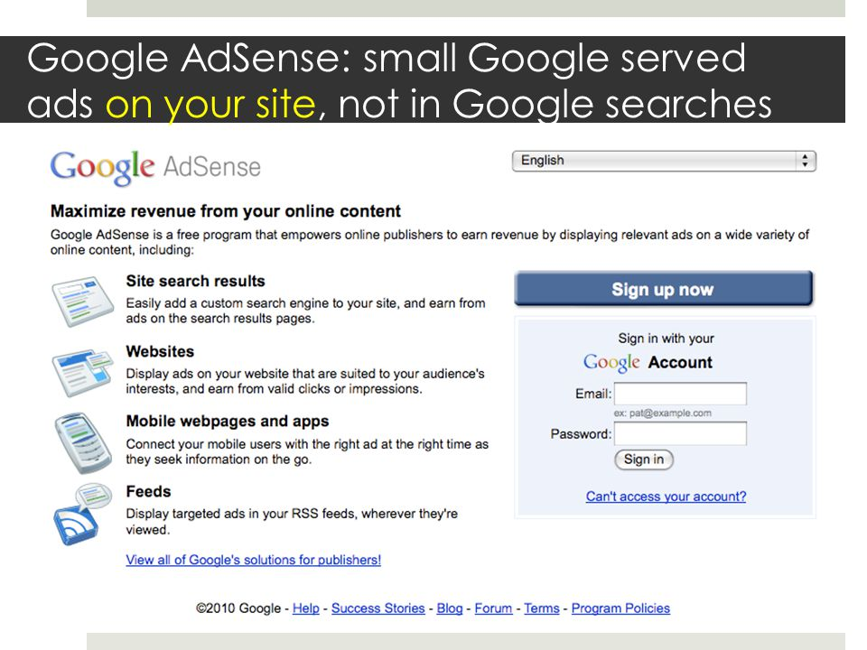 Google AdSense: small Google served ads on your site, not in Google searches