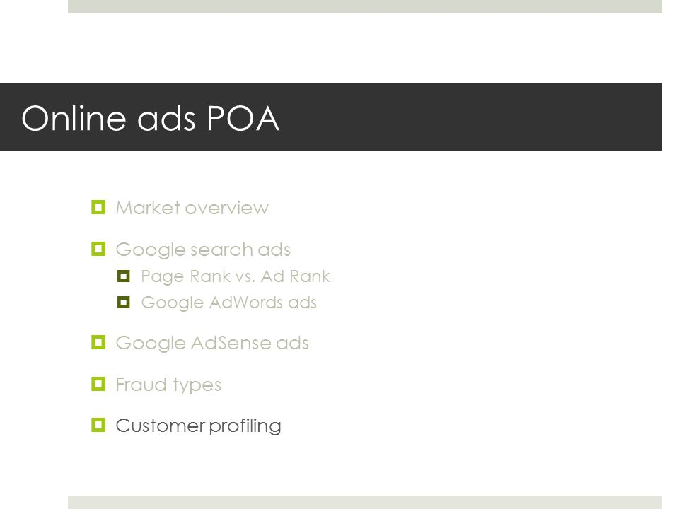 Online ads POA  Market overview  Google search ads  Page Rank vs.