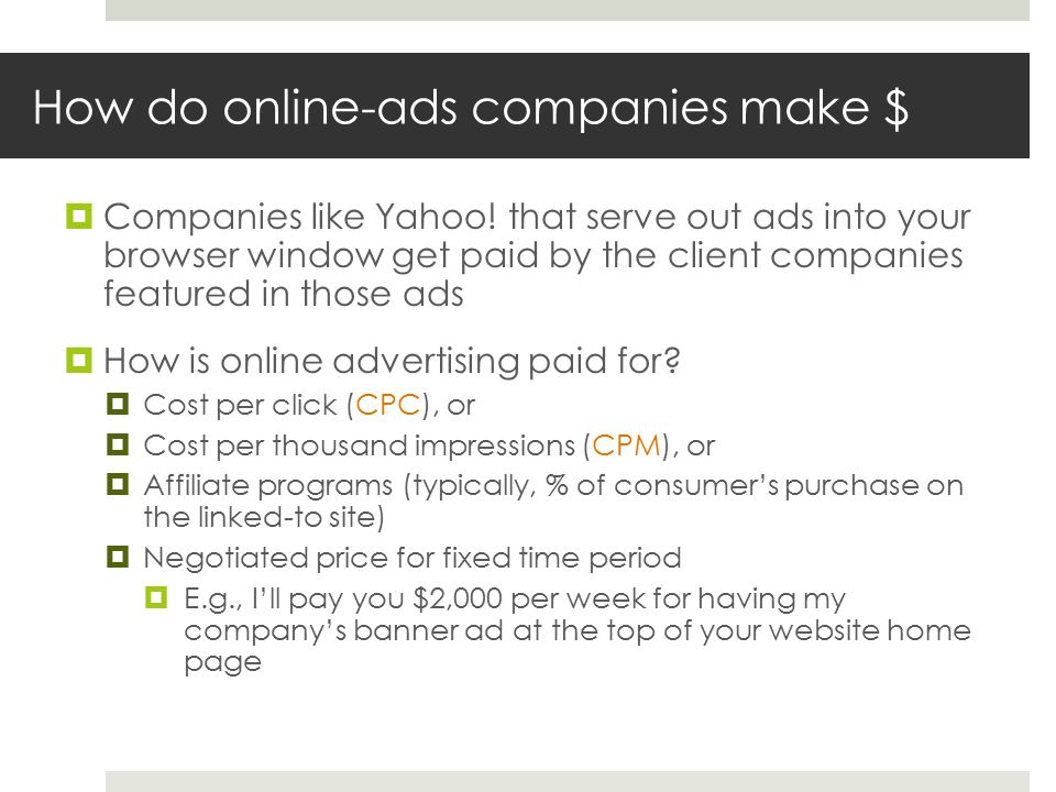How do online-ads companies make $  Companies like Yahoo.