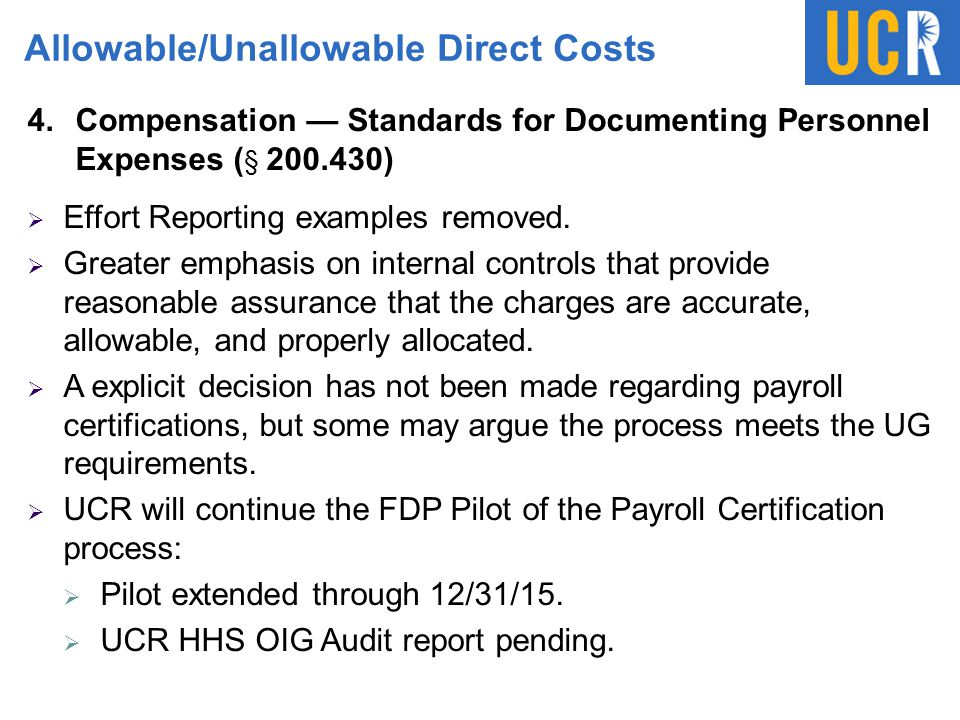 Allowable/Unallowable Direct Costs 4.Compensation — Standards for Documenting Personnel Expenses ( § 200.430)  Effort Reporting examples removed.  G