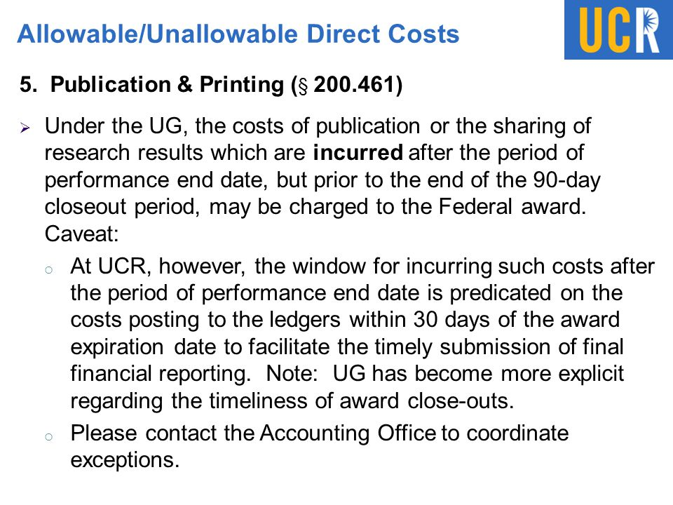 Allowable/Unallowable Direct Costs 5. Publication & Printing ( § 200.461)  Under the UG, the costs of publication or the sharing of research results