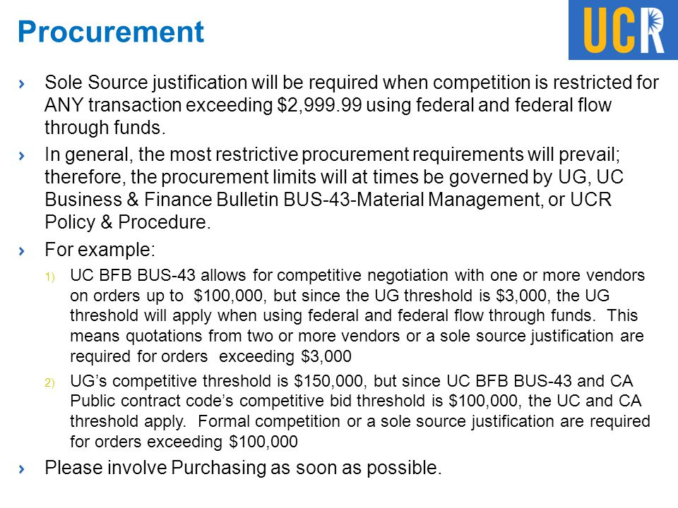 Procurement Sole Source justification will be required when competition is restricted for ANY transaction exceeding $2,999.99 using federal and federa