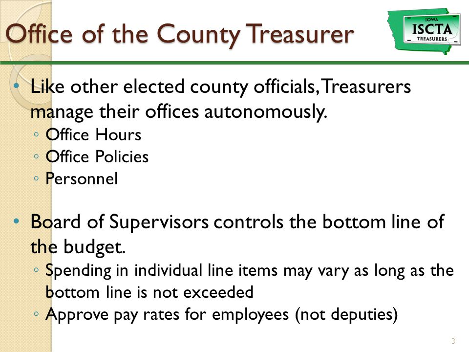 Cash Management Collect and account for all other county revenues ◦ Apportion to taxing authorities monthly ◦ Remit to the State ◦ Hold in county funds until needed Monitor expenditures by clearing Auditor's checks Track fund balances  Custody and Safekeeping of all county monies ◦ Depository Resolution ◦ Investment Policy ◦ Semi Annual report to the Board of Supervisors ◦ Internal Controls 4