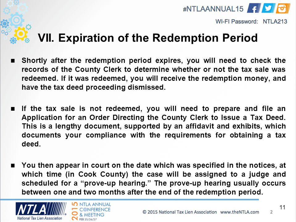 VII. Expiration of the Redemption Period Shortly after the redemption period expires, you will need to check the records of the County Clerk to determ
