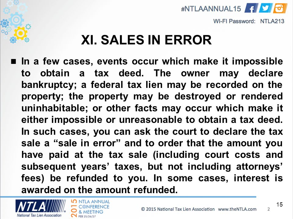 XI. SALES IN ERROR In a few cases, events occur which make it impossible to obtain a tax deed.