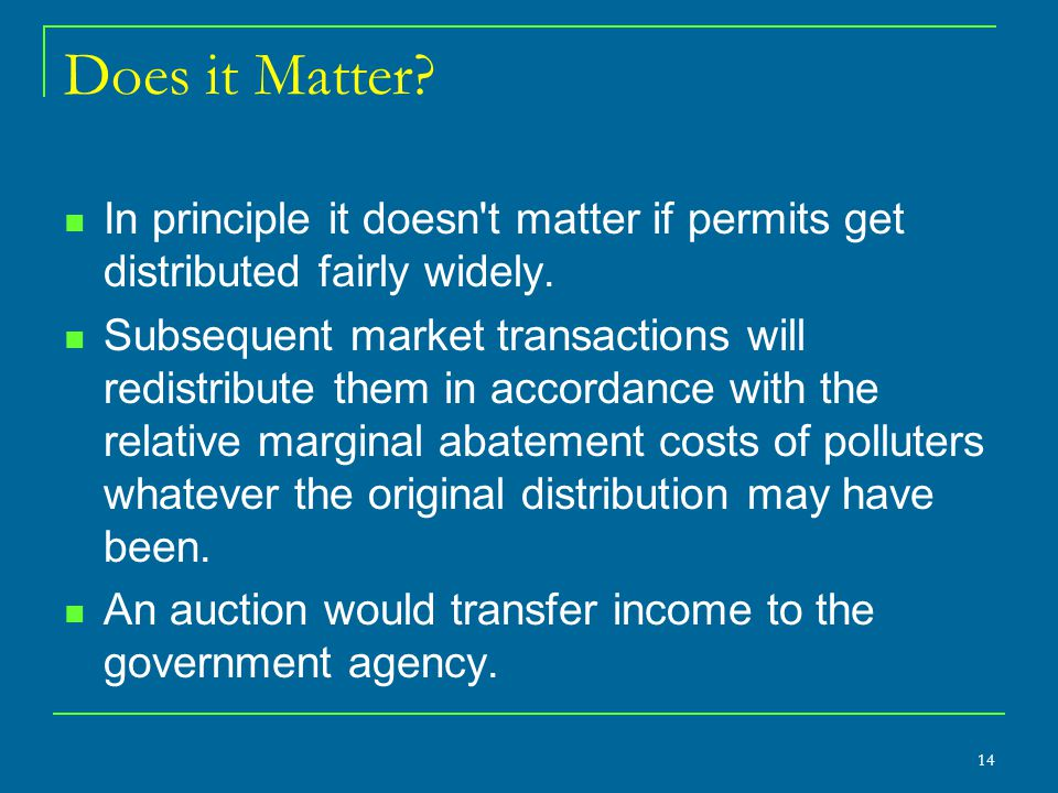 Does it Matter? In principle it doesn't matter if permits get distributed fairly widely. Subsequent market transactions will redistribute them in acco