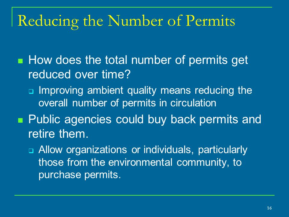 Reducing the Number of Permits How does the total number of permits get reduced over time?  Improving ambient quality means reducing the overall numb