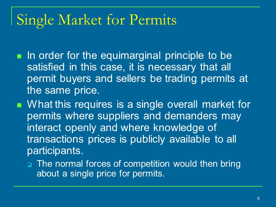 Single Market for Permits In order for the equimarginal principle to be satisfied in this case, it is necessary that all permit buyers and sellers be