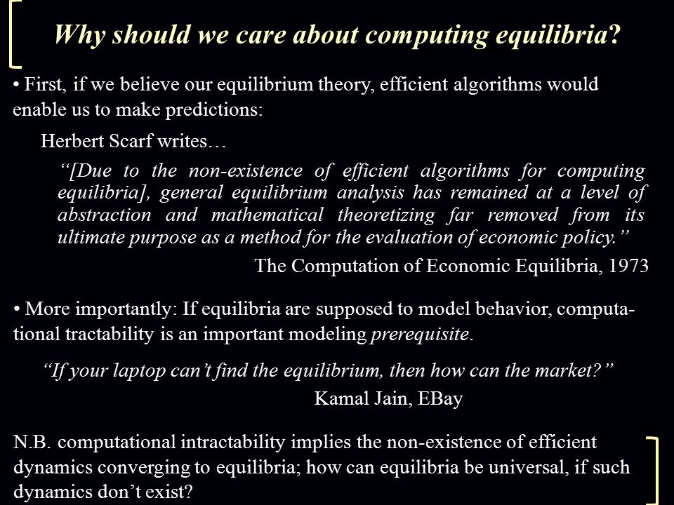 Why should we care about computing equilibria.