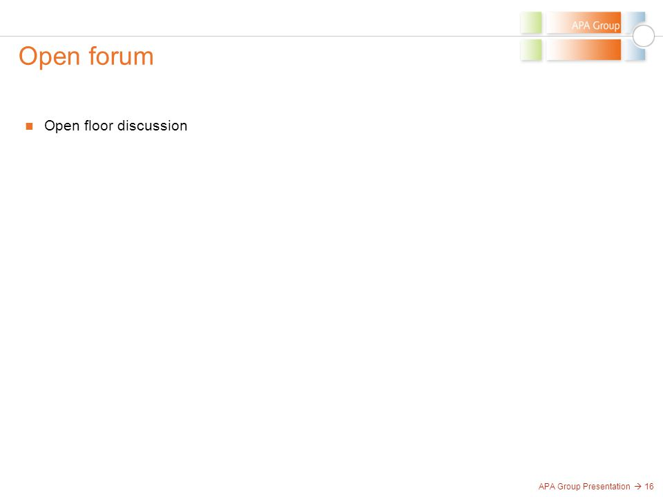 APA Group Presentation  16 Open forum Open floor discussion