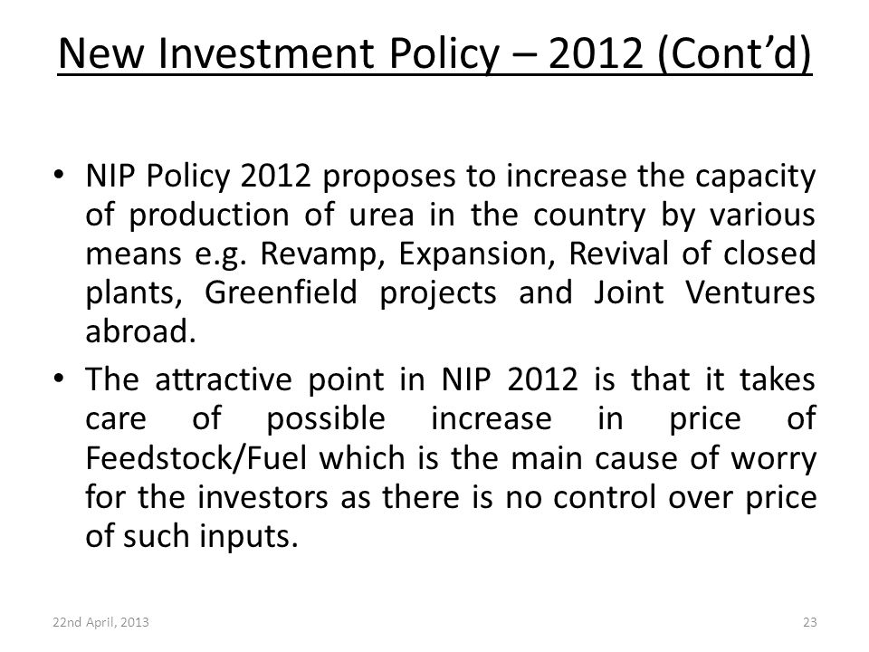 New Investment Policy – 2012 (Cont'd) NIP Policy 2012 proposes to increase the capacity of production of urea in the country by various means e.g. Rev