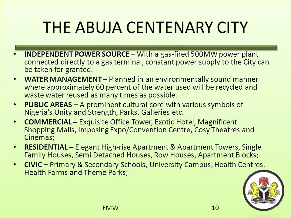 THE ABUJA CENTENARY CITY INDEPENDENT POWER SOURCE – With a gas-fired 500MW power plant connected directly to a gas terminal, constant power supply to