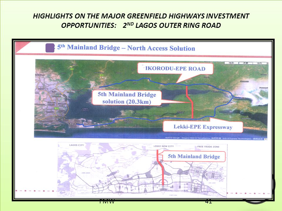 HIGHLIGHTS ON THE MAJOR GREENFIELD HIGHWAYS INVESTMENT OPPORTUNITIES: 2 ND LAGOS OUTER RING ROAD FMW41