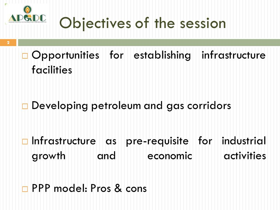Objectives of the session 2  Opportunities for establishing infrastructure facilities  Developing petroleum and gas corridors  Infrastructure as pr