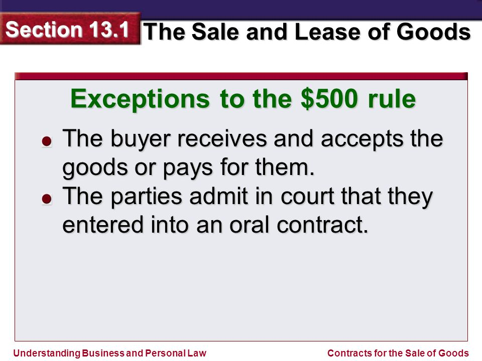 Understanding Business and Personal Law The Sale and Lease of Goods Section 13.1 Contracts for the Sale of Goods The buyer receives and accepts the goods or pays for them.