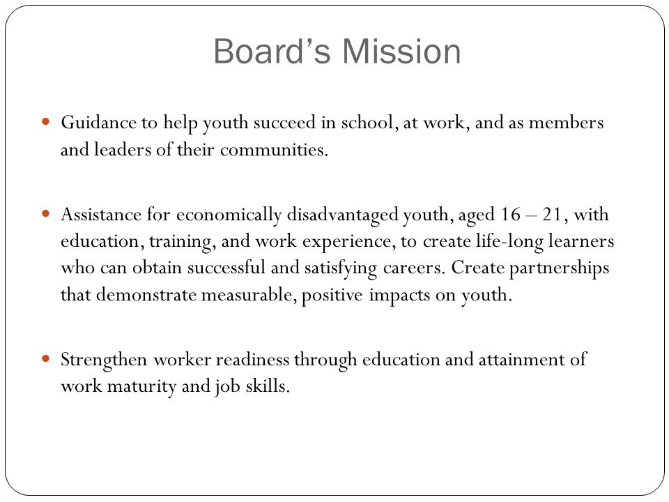 Board's Mission Guidance to help youth succeed in school, at work, and as members and leaders of their communities.