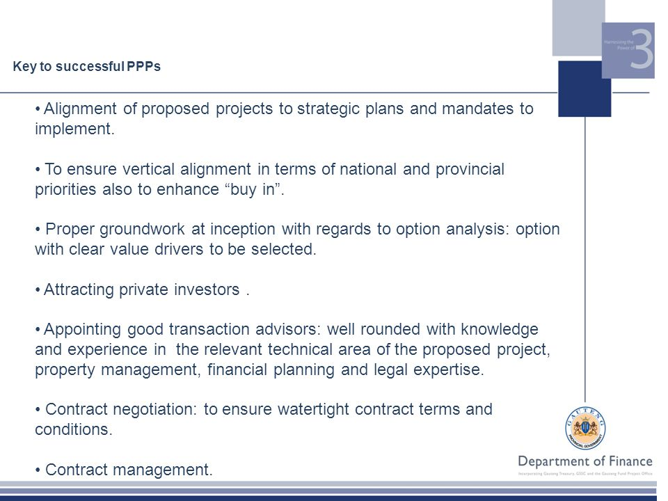 Key to successful PPPs Alignment of proposed projects to strategic plans and mandates to implement.