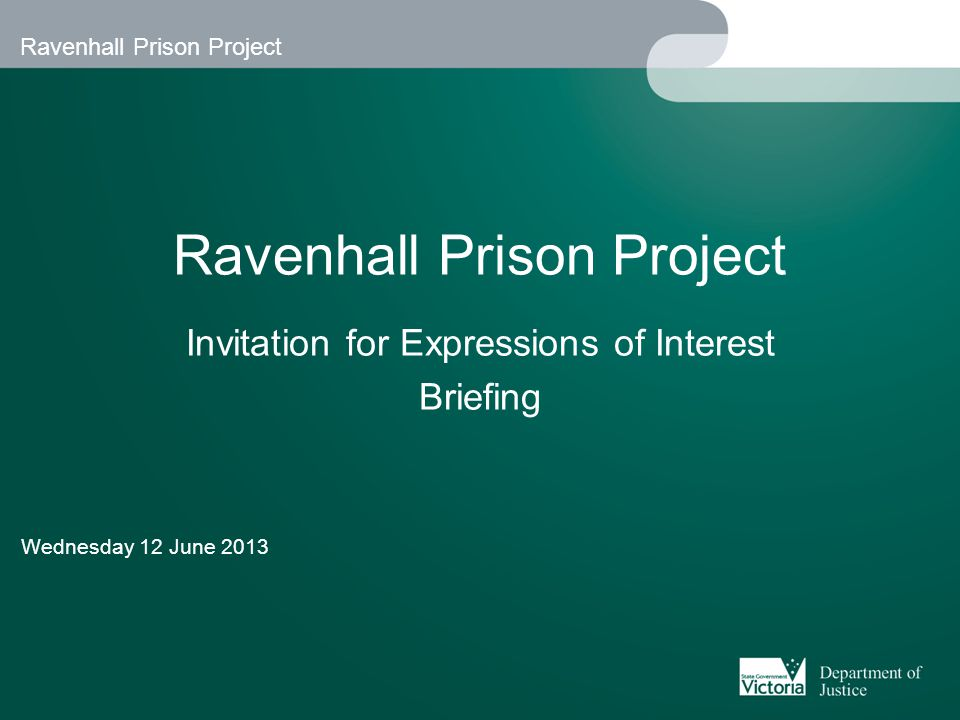 Ravenhall Prison Project Welcome and introductions The Hon.