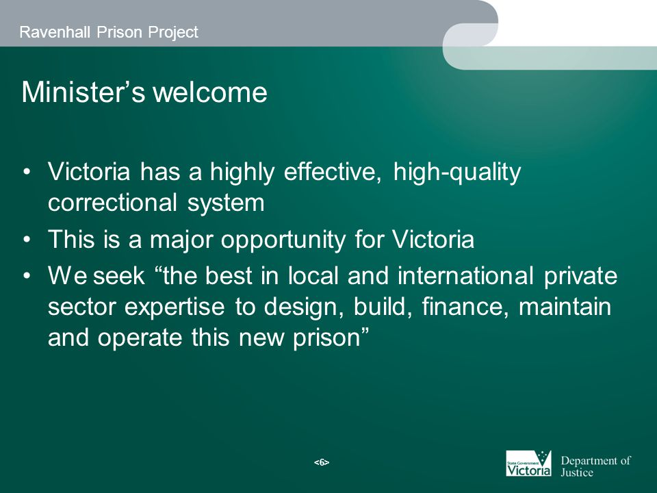 Ravenhall Prison Project Project Overview Greg Wilson Secretary, Department of Justice, Victoria
