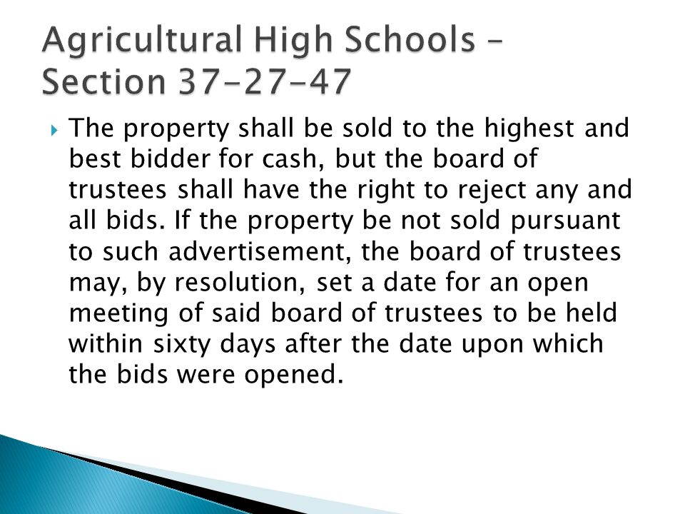  The property shall be sold to the highest and best bidder for cash, but the board of trustees shall have the right to reject any and all bids.