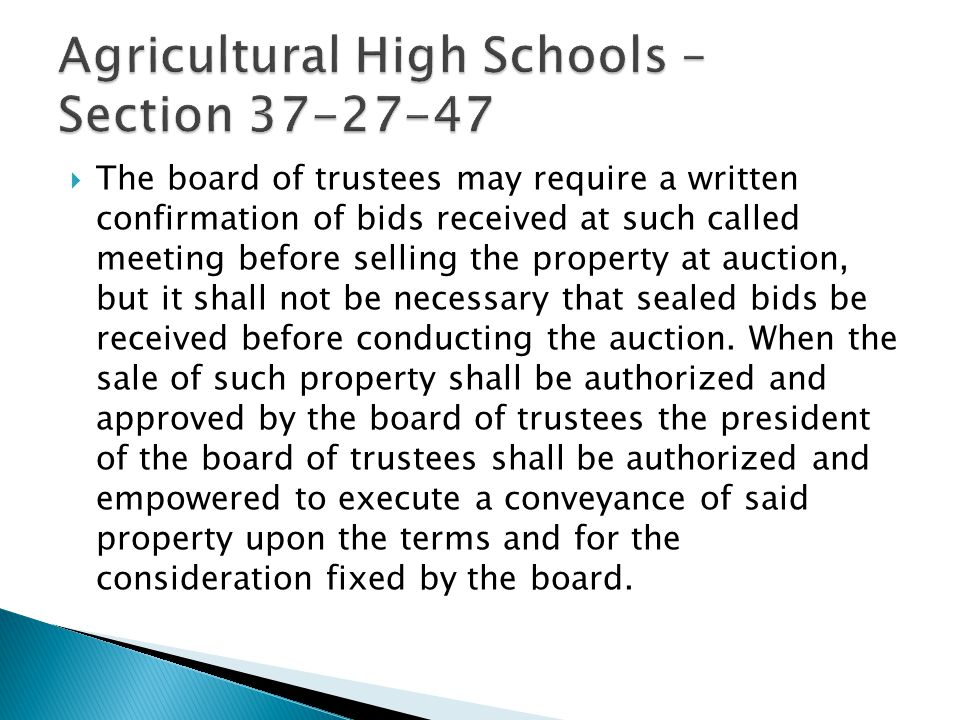  The board of trustees may require a written confirmation of bids received at such called meeting before selling the property at auction, but it shall not be necessary that sealed bids be received before conducting the auction.