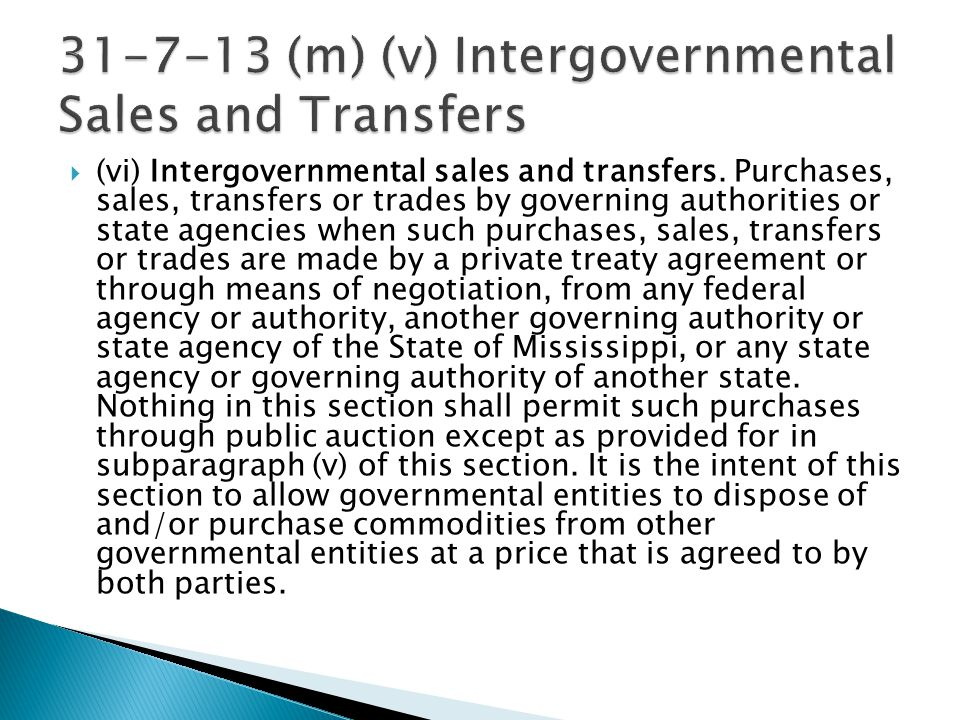  (vi) Intergovernmental sales and transfers. Purchases, sales, transfers or trades by governing authorities or state agencies when such purchases, sa