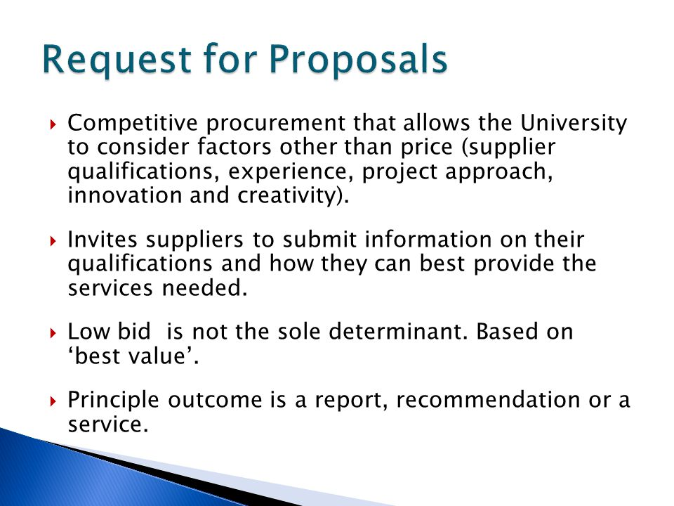  Competitive procurement that allows the University to consider factors other than price (supplier qualifications, experience, project approach, inno