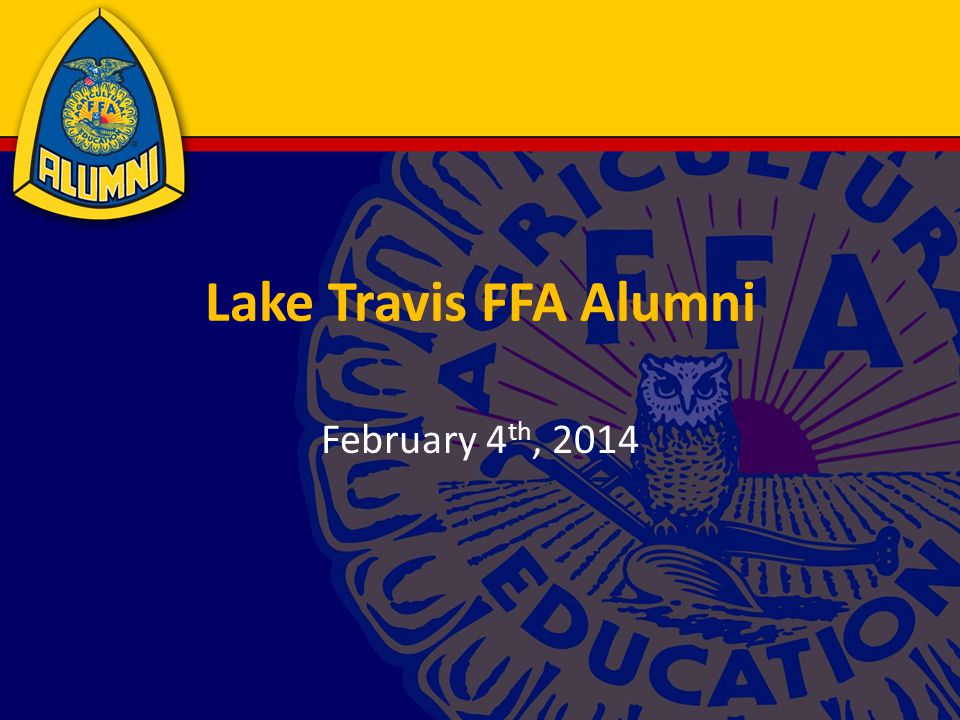 Lake Travis FFA Alumni February 4 th, 2014
