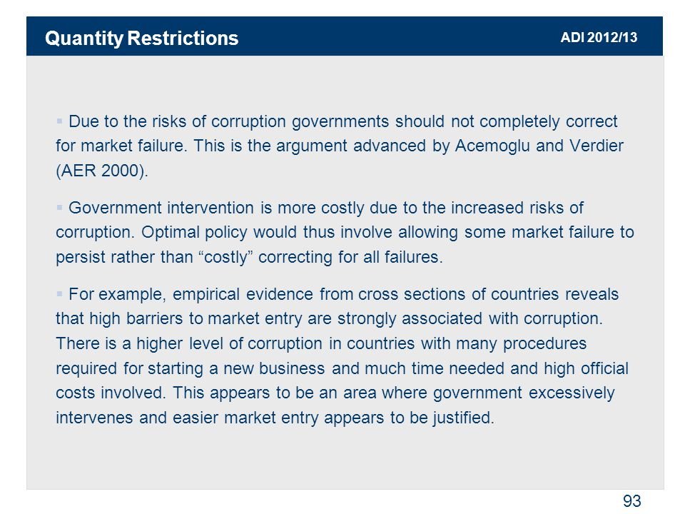 ADI 2012/13 93  Due to the risks of corruption governments should not completely correct for market failure. This is the argument advanced by Acemogl