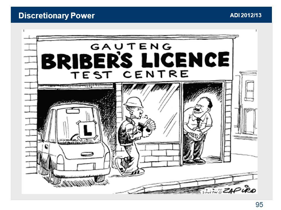 ADI 2012/13 95 Discretionary Power