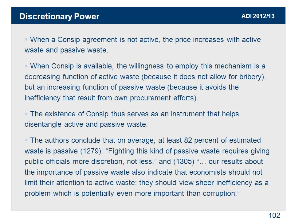 ADI 2012/13 102  When a Consip agreement is not active, the price increases with active waste and passive waste.  When Consip is available, the will