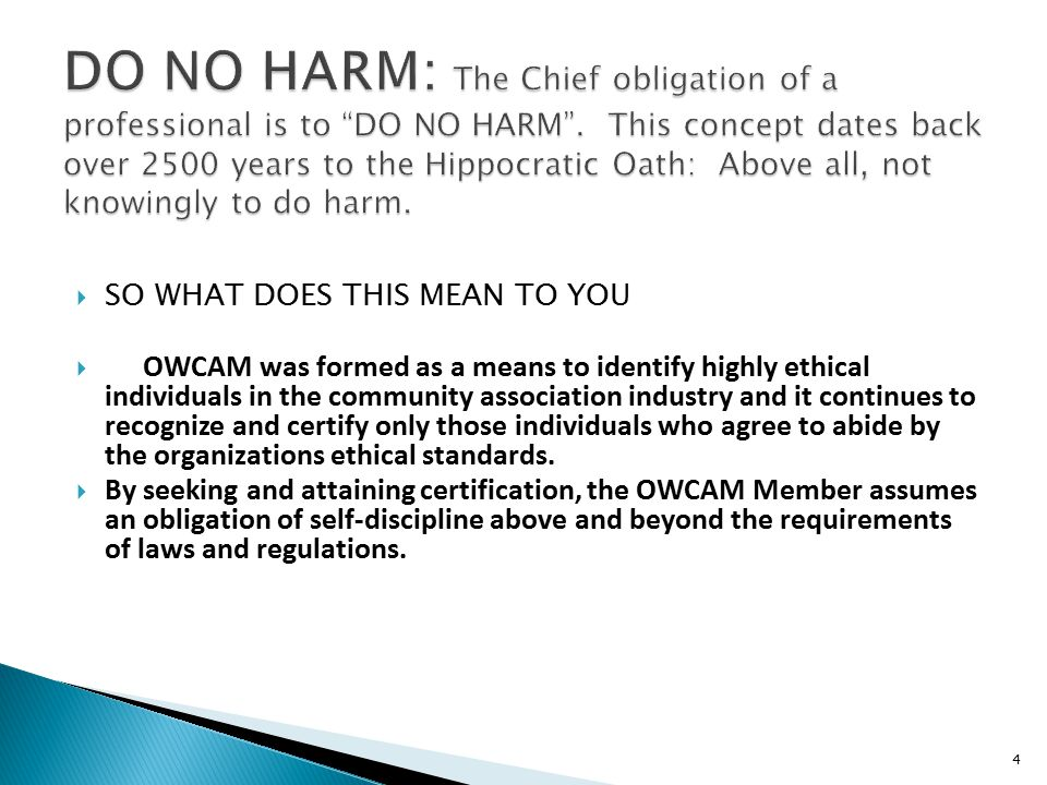  SO WHAT DOES THIS MEAN TO YOU  OWCAM was formed as a means to identify highly ethical individuals in the community association industry and it cont