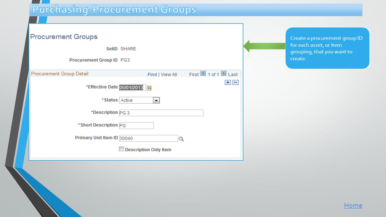 Create a procurement group ID for each asset, or item grouping, that you want to create. Home