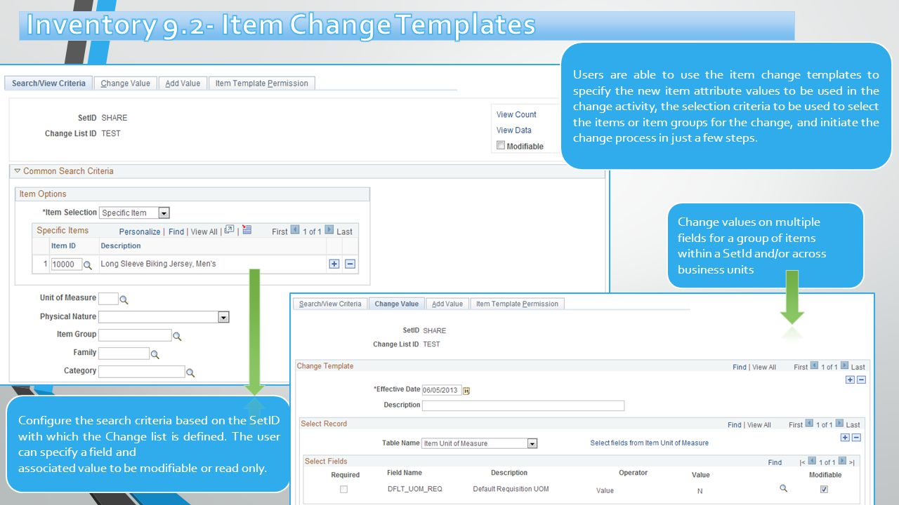 Configure the search criteria based on the SetID with which the Change list is defined.