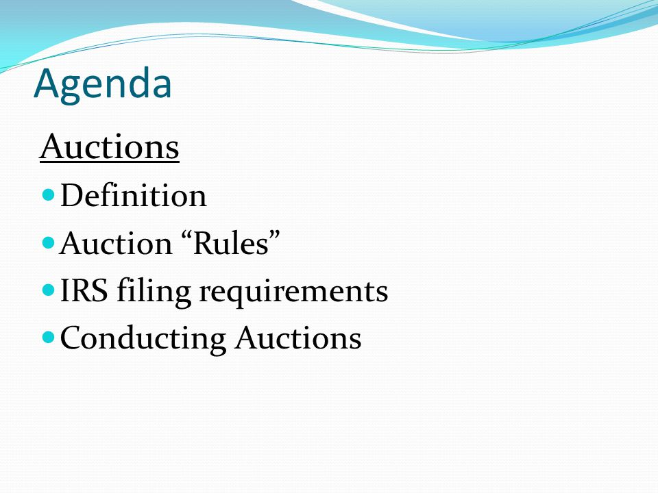 "Agenda Auctions Definition Auction ""Rules"" IRS filing requirements Conducting Auctions"