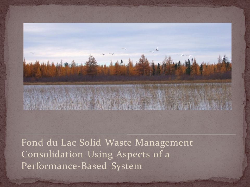 Fond du Lac Solid Waste Management Consolidation Using Aspects of a Performance-Based System