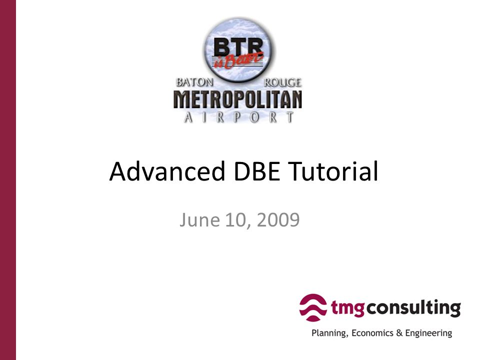 Advanced DBE Tutorial June 10, 2009