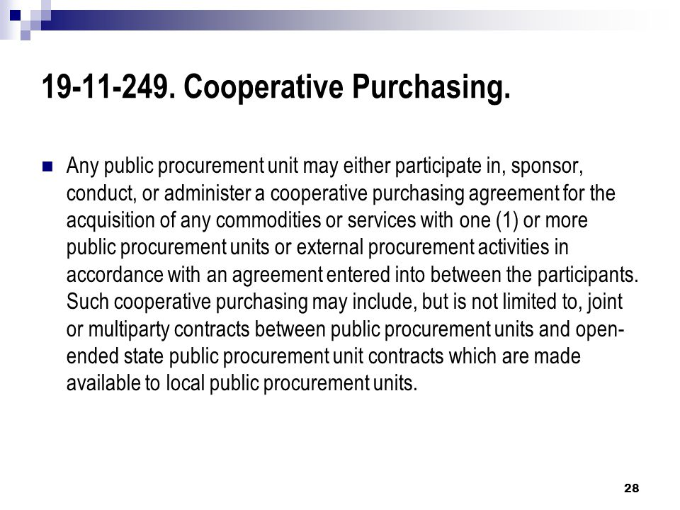 19-11-249. Cooperative Purchasing. Any public procurement unit may either participate in, sponsor, conduct, or administer a cooperative purchasing agr