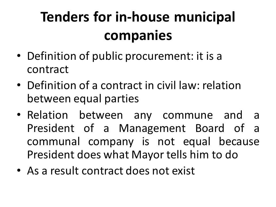 Tenders for in-house municipal companies Definition of public procurement: it is a contract Definition of a contract in civil law: relation between eq