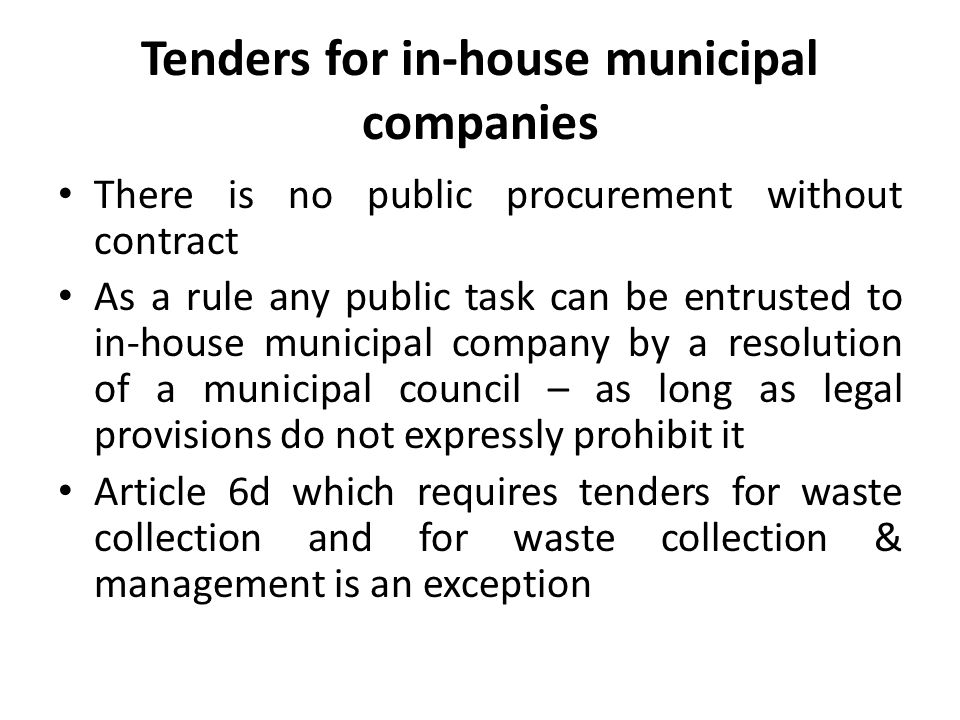 Tenders for in-house municipal companies There is no public procurement without contract As a rule any public task can be entrusted to in-house munici